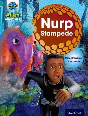 Project X: Alien Adventures: Turquoise: Nurp Stampede by Mike Brownlow