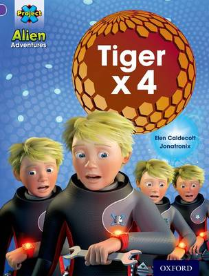 Project X: Alien Adventures: Purple: Tiger x 4 by Elen Caldecott