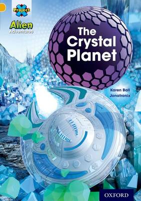 Project X: Alien Adventures: Gold: The Crystal Palace by Karen Ball