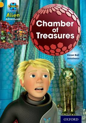 Project X: Alien Adventures: Gold: Chamber of Treasures by Karen Ball