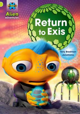 Project X: Alien Adventures: Lime: Return to Exis by Tony Bradman