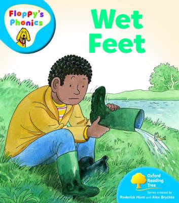 Oxford Reading Tree: Level 2A: Floppy's Phonics: Wet Feet by Rod Hunt, Mr. Alex Brychta, Oxford Reading Tree
