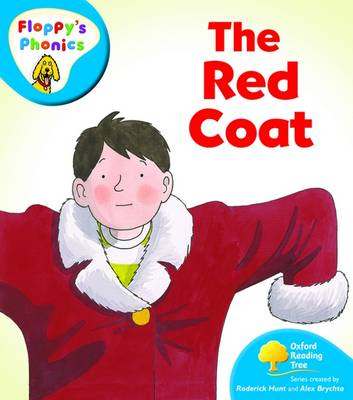 Oxford Reading Tree: Level 2A: Floppy's Phonics: The Red Coat by Rod Hunt, Mr. Alex Brychta
