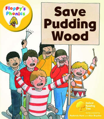 Oxford Reading Tree: Level 5: Floppy's Phonics: Save Pudding Wood by Roderick Hunt