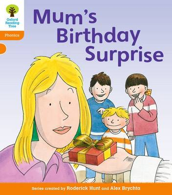 Oxford Reading Tree: Level 6: Floppy's Phonics: Mum's Birthday Surprise by Roderick Hunt