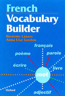 French Vocabulary Builder by Harriette Lanzer, Anne Lise Gordon