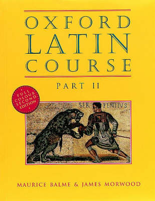 Oxford Latin Course: Part II: Student's Book by Maurice Balme, James Morwood