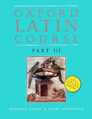 Oxford Latin Course: Part III: Student's Book by Maurice Balme, James Morwood