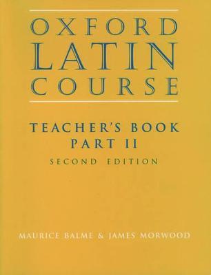 Oxford Latin Course:: Part II: Teacher's Book by Maurice Balme, James Morwood