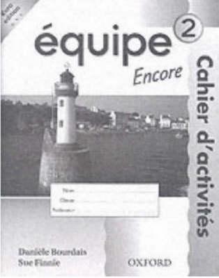 Equipe: Level 2: Workbook 2 Encore Euro Edition by Daniele Bourdais, Sue Finnie, Anna Lise Gordon