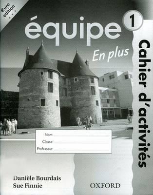 Equipe: Part 1: Workbook 1 En Plus Euro Edition by Daniele Bourdais, Sue Finnie
