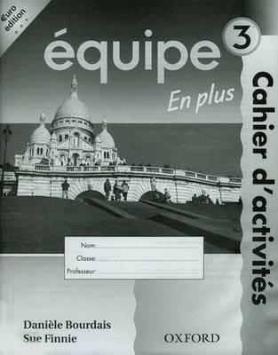 Equipe: Level 3: Workbook 3 En Plus Euro Edition by Daniele Bourdais, Sue Finnie, Anna Lise Gordon