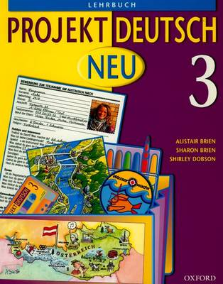 Projekt Deutsch: Neu 3: Students' Book 3 by Alistair Brien, Sharon Brien, Shirley Dobson