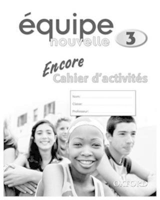 Equipe nouvelle: Part 3: Encore Workbook by Daniele Bourdais, Sue Finnie, Anna Lise Gordon