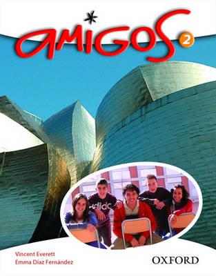 Amigos: Student Book 2 by Vincent Everett, Emma Diaz Fernandez
