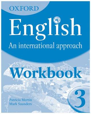 Oxford English: An International Approach: Workbook 3 by Mark Saunders