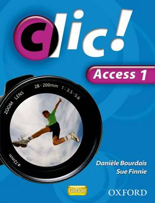 Clic!: Access Part 1 Student Book by Daniele Bourdais, Sue Finnie