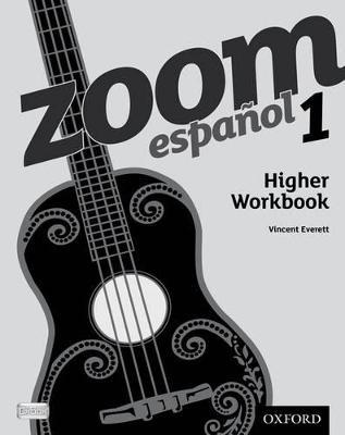 Zoom espanol 1 Higher Workbook by Vincent Everett