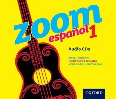Zoom espanol 1 Audio CDs by Isabel Alonso de Sudea, Abigail Hardwick, Maria Isabel Isern Vivancos