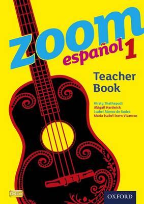 Zoom espanol 1 Teacher Book by Kirsty Thathapudi