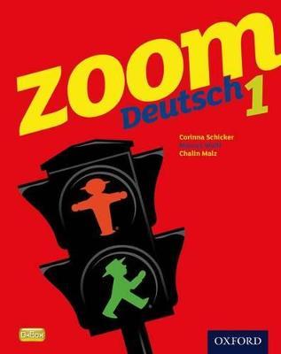 Zoom Deutsch 1 Student Book by Corinna Schicker, Marcus Waltl, Chalin Malz