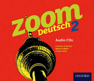 Zoom Deutsch 2 Audio CDs (4 Pack) by Corinna Schicker, Chalin Malz, Oliver Gray