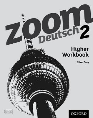 Zoom Deutsch 2 Higher Workbook (8 Pack) by Oliver Gray