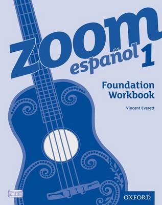 Zoom espanol 1 Foundation Workbook (8 Pack) by Vincent Everett