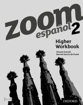 Zoom espanol 2 Higher Workbook (8 Pack) by Vincent Everett, Marisol Garcia de Foster
