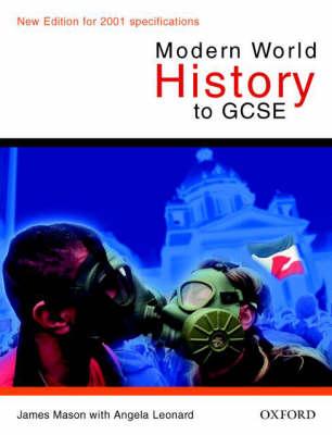 Modern World History to GCSE by James Mason, Angela Leonard