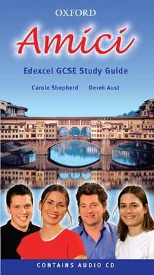 Amici: Edexcel GCSE Exam Guide by Carole D. Shepherd, Derek Aust