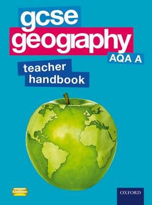 GCSE Geography AQA A Teacher Handbook by Catherine Hurst, Jane Holroyd, Steve Rickerby, Jack Gillett