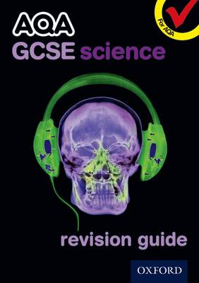 AQA GCSE Science Revision Guide by Graham Bone, Michael Brimicombe, Simon Broadley, Philippa Gardom-Hulme
