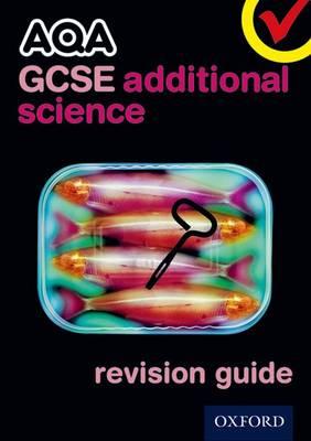 AQA GCSE Additional Science Revision Guide by Michael Brimicombe, Simon Broadley, Philippa Gardom-Hulme, Mark Matthews