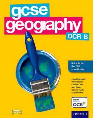 GCSE Geography OCR B Student Book by John Widdowson, Caroline Cole, Alan Kinder, Peter Naldrett