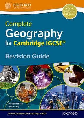 Complete Geography for Cambridge IGCSE (R) Revision Guide by Muriel Fretwell, David Kelly