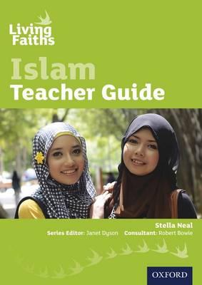 Living Faiths Islam Teacher Guide by Stella Neal