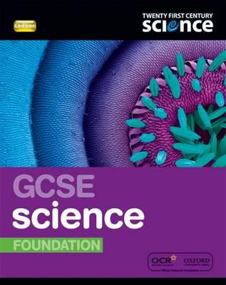 Twenty First Century Science: GCSE Science Foundation Student Book by Ann Fullick, Andrew Hunt, Emily Perry, Elizabeth Swinbank