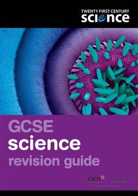 Twenty First Century Science: GCSE Science Revision Guide by Philippa Gardom Hulme, Martin Gardom-Hulme