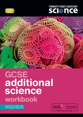 Twenty First Century Science: GCSE Additional Science Higher Workbook by Nuffield/York