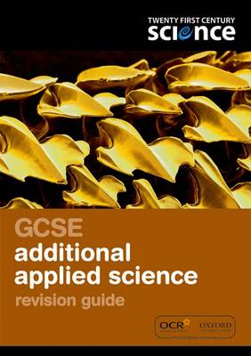 Twenty First Century Science: GCSE Additional Applied Science Revision Guide by