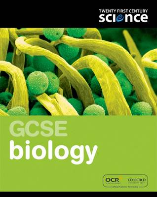 Twenty First Century Science: GCSE Biology Student Book by Cris Edgell, Neil Ingram, Carol Levick, Cliff Porter