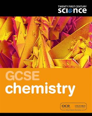 Twenty First Century Science: GCSE Chemistry Student Book by Helen Harden, Andrew Hunt, John Lazonby, Ted Lister