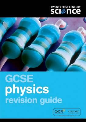 Twenty First Century Science: GCSE Physics Revision Guide by Philippa Gardom Hulme