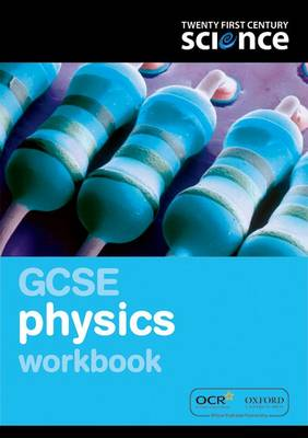 Twenty First Century Science: GCSE Physics Workbook by Nuffield/York
