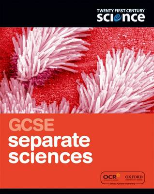 Twenty First Century Science: GCSE Separate Science Student Book by Nuffield/York