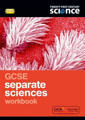 Twenty First Century Science: GCSE Separate Sciences Workbook by Nuffield/York