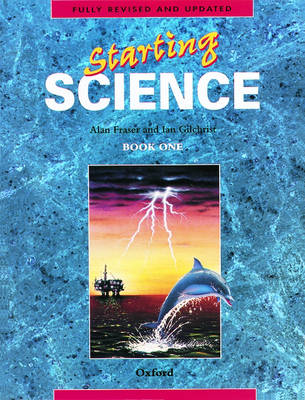 Starting Science: Students' Book 1 by Alan Fraser, Ian Gilchrist