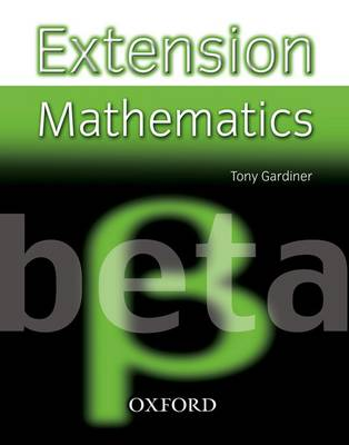 Extension Mathematics: Year 8: Beta by Tony Gardiner