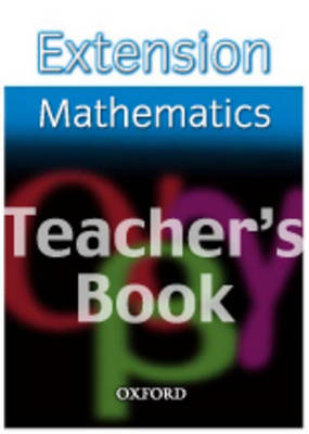 Extension Maths: Teacher's Book by Tony Gardiner